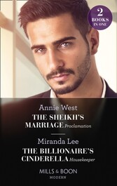 Sheikh's Marriage Proclamation / The Billionaire's Cinderella Housekeeper: The Sheikh's Marriage Proclamation / The Billionaire's Cinderella Housekeeper (Mills& Boon Modern)
