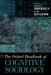 Oxford Handbook of Cognitive Sociology