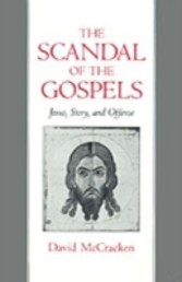 Scandal of the Gospels Jesus, Story, and Offense