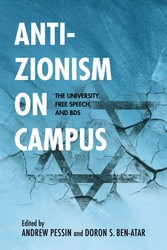 Anti-Zionism on Campus The University, Free Speech, and BDS