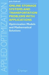 Online Storage Systems and Transportation Problems with Applications Optimization Models and Mathematical Solutions