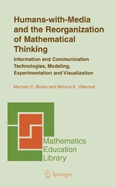 Humans-with-Media and the Reorganization of Mathematical Thinking Information and Communication Technologies, Modeling, Visualization and Experimentation