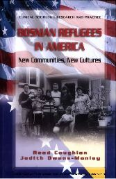 Bosnian Refugees in America New Communities, New Cultures