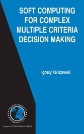Soft Computing for Complex Multiple Criteria Decision Making