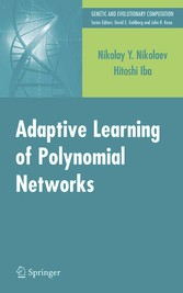 Adaptive Learning of Polynomial Networks Genetic Programming, Backpropagation and Bayesian Methods