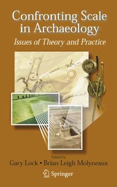 Confronting Scale in Archaeology Issues of Theory and Practice