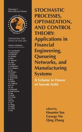 Stochastic Processes, Optimization, and Control Theory: Applications in Financial Engineering, Queueing Networks, and Manufacturing Systems A Volume in Honor of Suresh Sethi