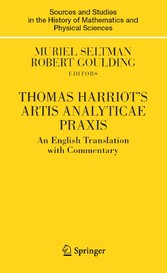 Thomas Harriot's Artis Analyticae Praxis An English Translation with Commentary
