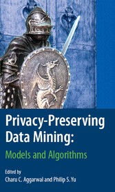 Privacy-Preserving Data Mining Models and Algorithms