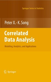 Correlated Data Analysis: Modeling, Analytics, and Applications Modeling, Analytics, and Applications (Springer Series in Statistics)