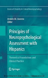 Principles of Neuropsychological Assessment with Hispanics Theoretical Foundations and Clinical Practice