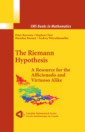 The Riemann Hypothesis A Resource for the Afficionado and Virtuoso Alike