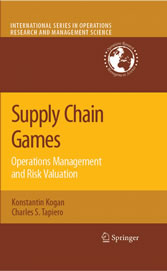 Supply Chain Games: Operations Management and Risk Valuation Operations Management and Risk Evaluation