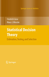 Statistical Decision Theory Estimation, Testing, and Selection