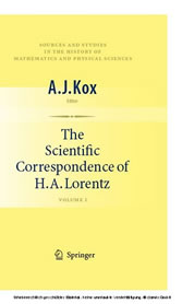 The Scientific Correspondence of H.A. Lorentz Volume I