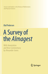 A Survey of the Almagest With Annotation and New Commentary by Alexander Jones