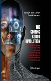 The Coming Robot Revolution Expectations and Fears About Emerging Intelligent, Humanlike Machines