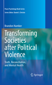 Transforming Societies after Political Violence Truth, Reconciliation, and Mental Health