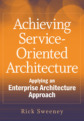 Achieving Service-Oriented Architecture - Applying an Enterprise Architecture Approach