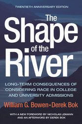 The Shape of the River Long-Term Consequences of Considering Race in College and University Admissions Twentieth Anniversary Edition