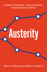 Austerity When It Works and When It Doesn't
