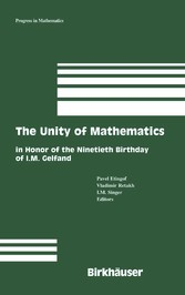 The Unity of Mathematics In Honor of the Ninetieth Birthday of I.M. Gelfand