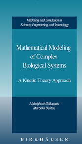 Mathematical Modeling of Complex Biological Systems A Kinetic Theory Approach