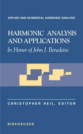 Harmonic Analysis and Applications In Honor of John J. Benedetto