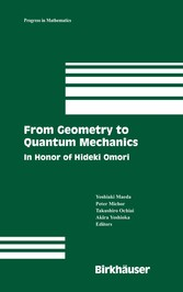 From Geometry to Quantum Mechanics In Honor of Hideki Omori