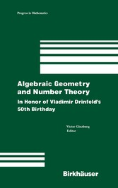 Algebraic Geometry and Number Theory In Honor of Vladimir Drinfeld's 50th Birthday