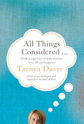 All Things Considered - Fresh Perspectives on Kids, Families, Love, Life and Happiness.