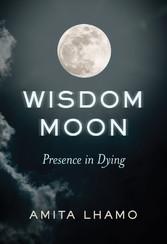 Wisdom Moon Presence in Dying