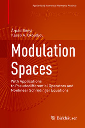Modulation Spaces With Applications to Pseudodifferential Operators and Nonlinear Schrödinger Equations