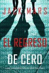 El Regreso de Cero (La Serie de Suspenso de Espías del Agente Cero-Libro #6)