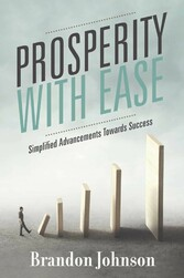 Prosperity With Ease Simplified Advancements Towards Success