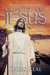 Gospel of Jesus - Tallest Tale Never Told The Story of real historical Jesus