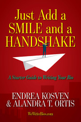 Just Add a Smile and a Handshake A Starter Guide to Writing Your Bio