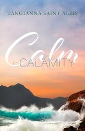 Calm in Calamity