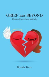 Grief and Beyond (Poems of Love, Loss and Life)
