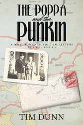The Poppa and The Punkin A WWII Romance Told in Letters (1939-1946)