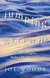 Jumping The Stream When Thoughts Make Life A Problem