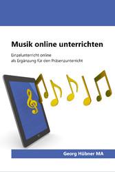Musik online unterrichten Einzelunterricht via Internet als Ergänzung für den Präsenzunterricht