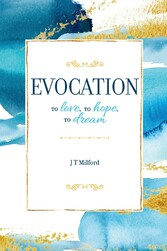 Evocation To Love, To Hope, To Dream