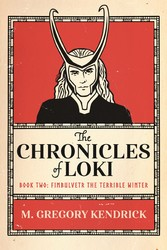 The Chronicles of Loki Book Two Fimbulvetr The Terrible Winter