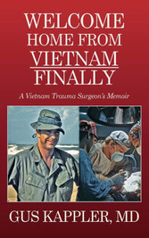 Welcome Home From Vietnam, Finally A Vietnam Trauma Surgeon's Memoir