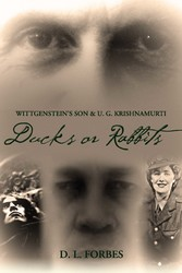 Wittgenstein's Son and U. G. Krishnamurti Ducks or Rabbits