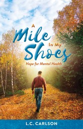 A Mile In My Shoes Hope for Mental Health