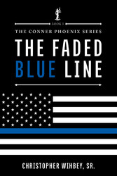 The Faded Blue Line The Conner Phoenix series, Book I of II