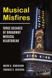 Musical Misfires Three Decades of Broadway Musical Heartbreak