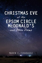 Christmas Eve at the Epsom Circle McDonald's and Other Poems